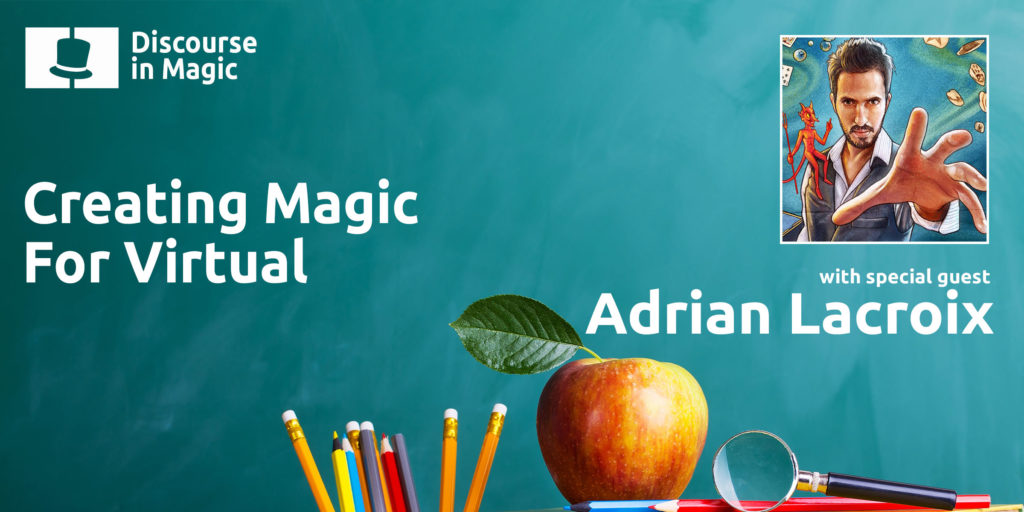 Creating Magic For Virtual with Adrian Lacroix