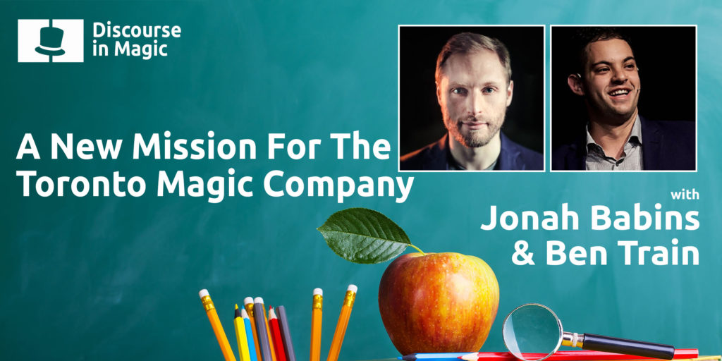 Discourse in Magic A New Mission For The Toronto Magic Company with Jonah Babins and Ben Train