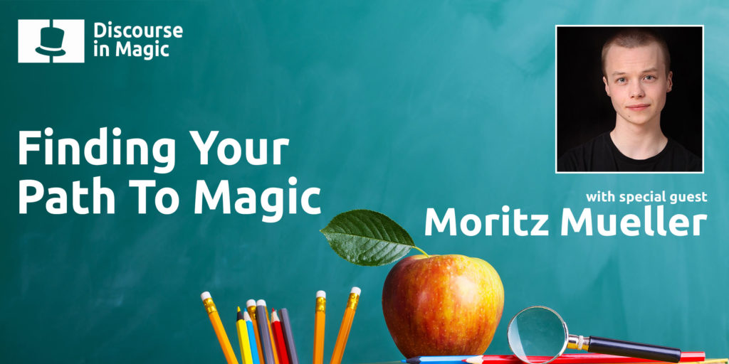 Discourse in Magic Finding Your Path To Magic with Moritz Mueller