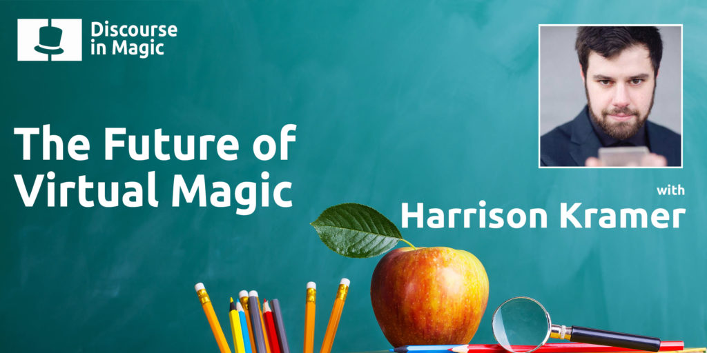 Discourse in Magic The Future of Virtual Magic with Harrison Kramer