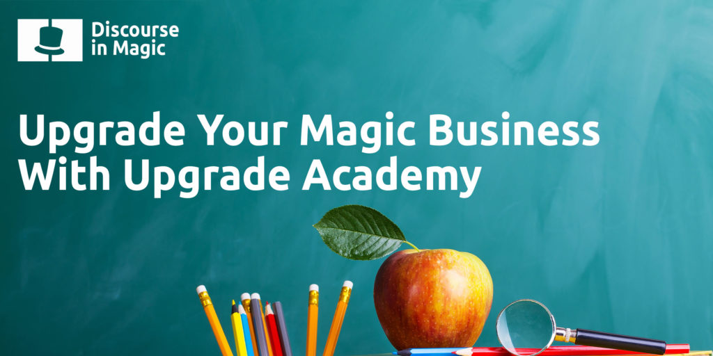 Discourse in Magic Upgrade Your Magic Business With Upgrade Academy