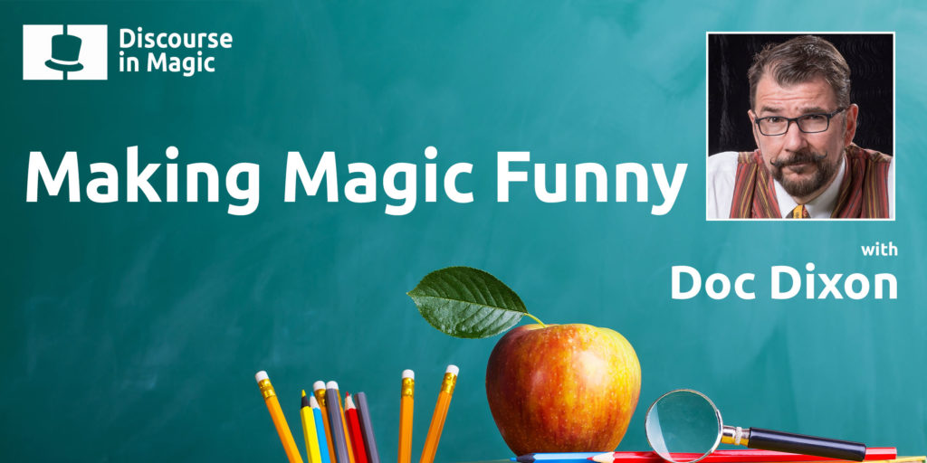 Making Magic Funny with Doc Dixon